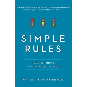 Simple Rules How to Thrive in a Complex World door Donald Sull & Kathleen M Eisenhardt