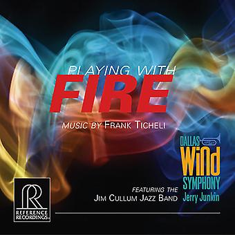 Ticheli - Playing with Fire: Music by Frank Ticheli [CD] USA import