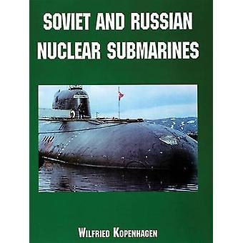 Sottomarini nucleari sovietici e russi di Wilfried Kopenhagen - 978076