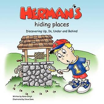 Herman's Hiding Places - Discovering Up - In - Under and Behind by Kar