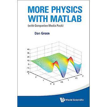 Mehr Physik mit MATLAB - (mit Begleiter Media Pack) von Dan Green-