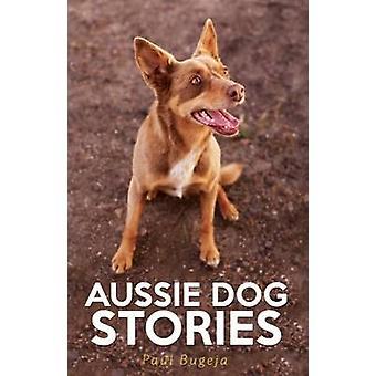 Aussie Dog Stories by Paul Bugeja - 9781922175380 Book