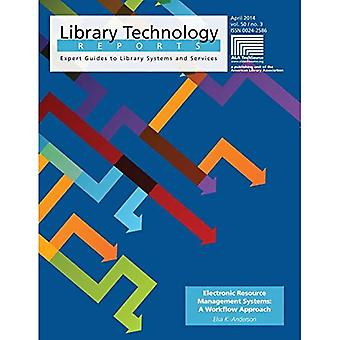 Electronic Resource Management Systems: A Workflow Approach (Library Technology Reports)
