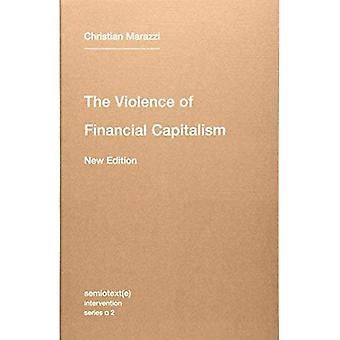 La Violence du capitalisme financier (Semiotext