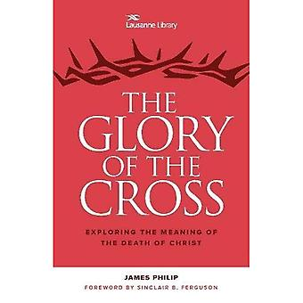The Glory of the Cross: The Great Crescendo of the Gospel (The Lausanne Library)