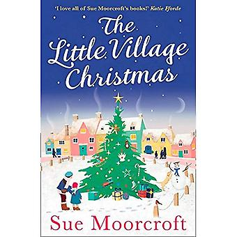 The Little Village Christmas: The #1 Christmas� bestseller returns with the most heartwarming romance of 2018