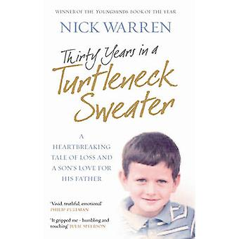 Thirty Years in a Turtleneck Sweater - A Heartbreaking Tale of Loss an