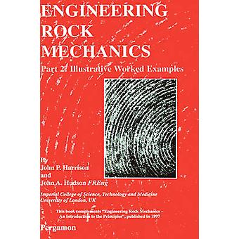 Engineering Rock Mechanics Part 2 Illustrative Worked Examples by Harrison & John P