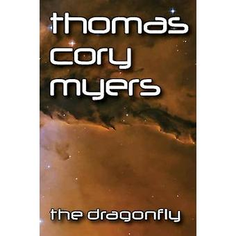 The Dragonfly by Myers & Thomas