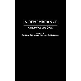 In Remembrance Archaeology and Death by Unknown