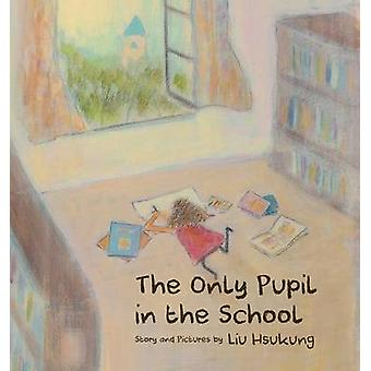 The Only Pupil in the School by Liu & Hsukung