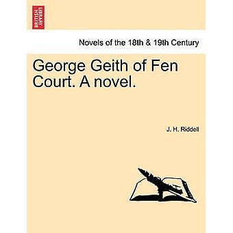 George Geith de cour Fen. un roman. par Riddell & J. H.