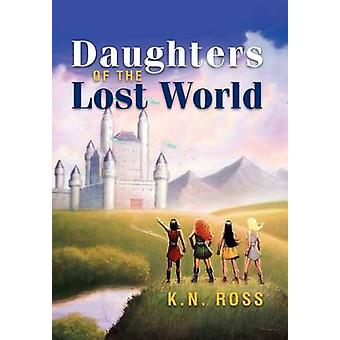 Daughters of the Lost World by Ross & K. N.