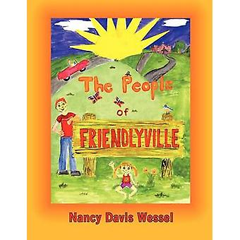 The People of Friendlyville by Wessel & Nancy Davis