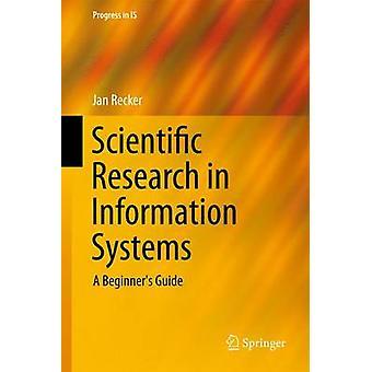 Ricerca scientifica nei sistemi informativi Una guida per principianti di Recker & Jan