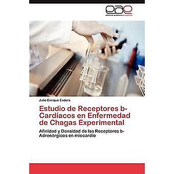 Estudio de Receptores BCardiacos En Enfermedad de Chagas Experimental by Enders Julio Enrique