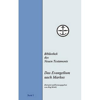 Das Evangelium nach Markus door Scholz & JRG