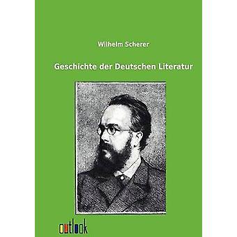 Geschichte der Deutschen Literatur jäseneltä Scherer & Wilhelm