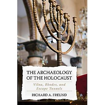 The Archaeology of the Holocaust: Vilna, Rhodes, and Escape Tunnels
