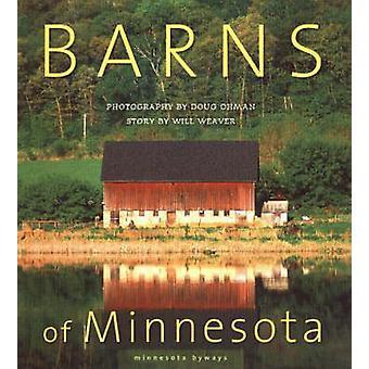 Barns of Minnesota by Doug Ohman - Will Weaver - 9780873515276 Book