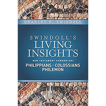 Insights on Philippians - Colossians - Philemon by Dr Charles R Swind