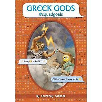 Greek Gods #Squadgoals by Courtney Carbone - 9781524715649 Book