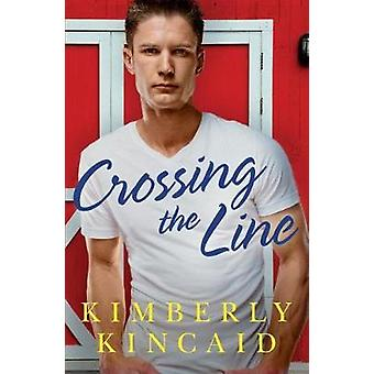 Crossing the Line by Kimberly Kincaid - 9781542046503 Book
