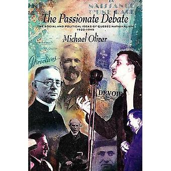 Passionate Debate - The Social and Politcal Ideas of Quebec Nationalis