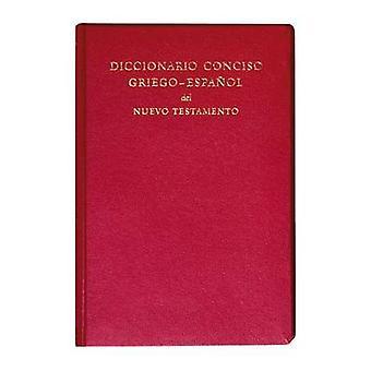 Diccionario Conciso Griego-Espanol del Nuevo Testamento by Elsa Tamez