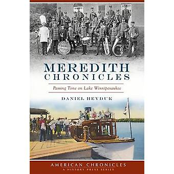 Meredith Chronicles - - Passing Time on Lake Winnipesaukee by Daniel He