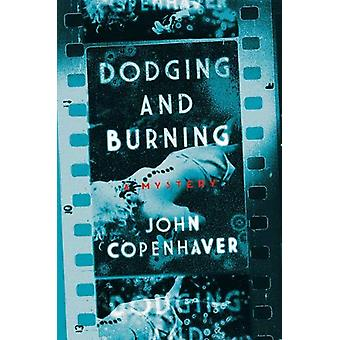Dodging and Burning - A Mystery by John B. Copenhaver - 9781681776590