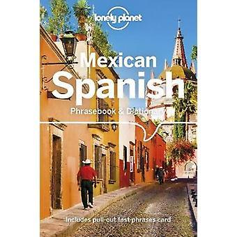 Lonely Planet mexikanska spanska parlör & ordbok av Lonely P