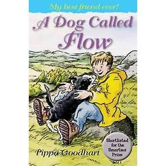 A Dog Called Flow by Pippa Goodhart - Anthony Lewis - 9781909991163 B