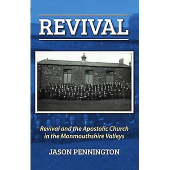 Revival and the Apostolic Church in the Monmouthshire Valleys by Jaso