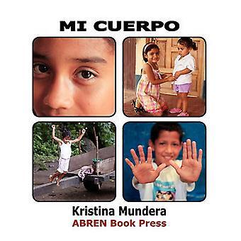 Mi Cuerpo by Kristina Mundera - 9781937314088 Book