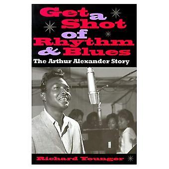 Get a Shot of Rhythm and Blues: The Arthur Alexander Story