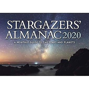Stargazers' Almanac: A Monthly Guide to the Stars� and Planets: 2020: 2020
