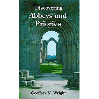 Abbeys and Priories by Geoffrey N. Wright - 9780747805892 Book