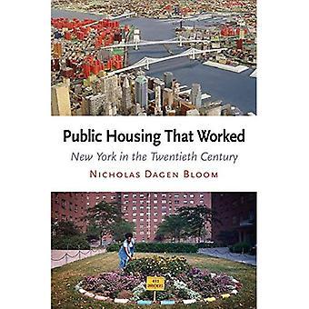 Öffentliche Wohnungen, die gearbeitet haben: New York im 20. Jahrhundert