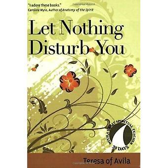 Let Nothing Disturb You - Teresa of Avila by John J. Kirvan - 97815947