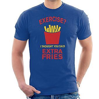 Exercício eu pensei que você disse extra Fries T-shirt dos homens