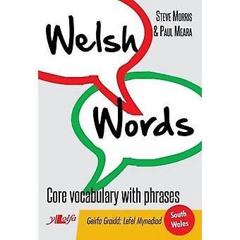 Welsh Words - Geirfa Graidd - Lefel Mynediad (De Cymru/South Wales) (