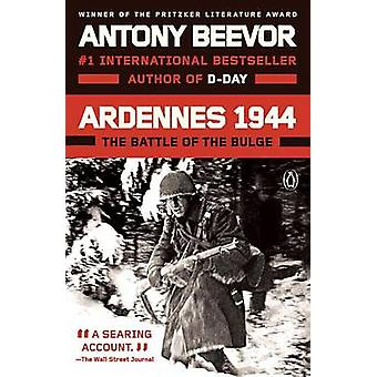 Ardennes 1944 - The Battle of the Bulge by Antony Beevor - 97801431098