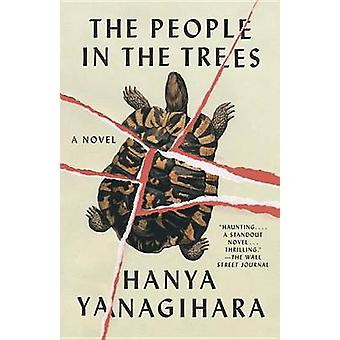 The People in the Trees by Hanya Yanagihara - 9780345803313 Book
