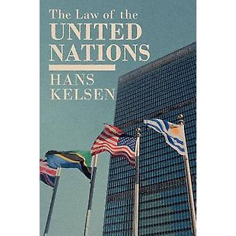 The Law of the United Nations. A Critical Analysis of Its Fundamental Problems by Kelsen & Hans
