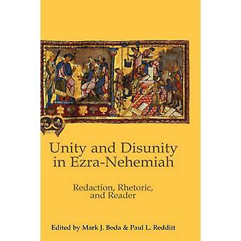 Unity and Disunity in EzraNehemiah Redaction Rhetoric and Reader by Boda & Mark J.