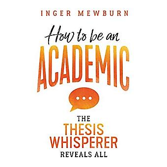 Hoe een academische: de thesis whisperer onthult alle