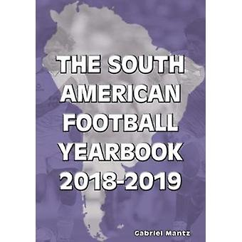 The South American Football Yearbook 20182019 by Gabriel Mantz