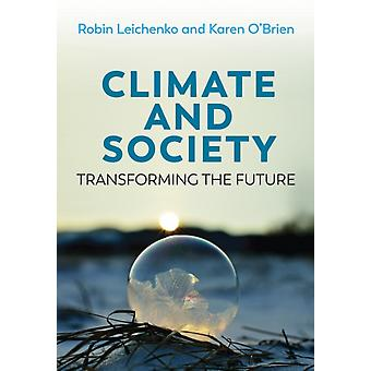 Climate and Society Transforming the Future by Robin Leichenko