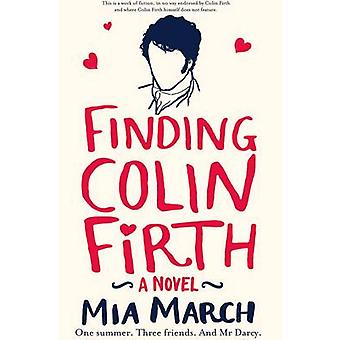 Finding Colin Firth One Summer. Three Women. And Mr Darcy. by March & Mia